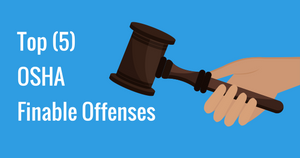 Top (5) OSHA Finable Offenses