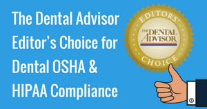 The Dental Advisor Editor's Choice for Dental OSHA & HIPAA Compliance