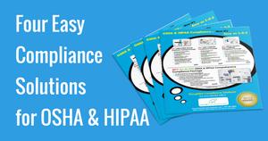 Four Easy Compliance Solutions for OSHA & HIPAA